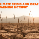 Global Climate Crisis and Israel as Global Warming Hotspot